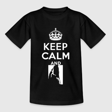 Keep calm - climbing - Teenage T-Shirt