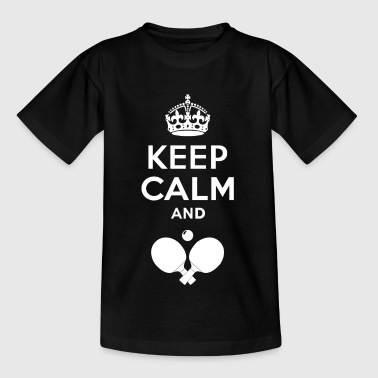 Pingpong Keep Calm - Pingpong - Teenage T-Shirt