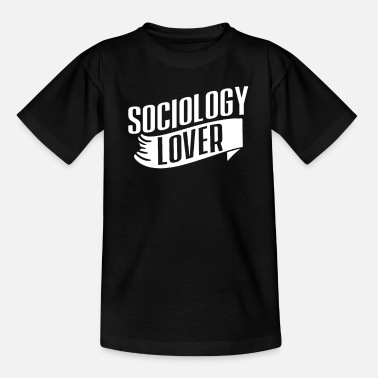 Job Sociology lover profession sociologist social - Teenage T-Shirt