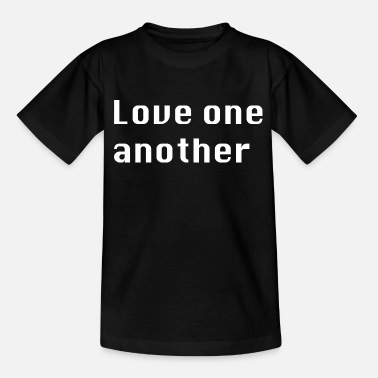 Love one another - Teenager T-Shirt