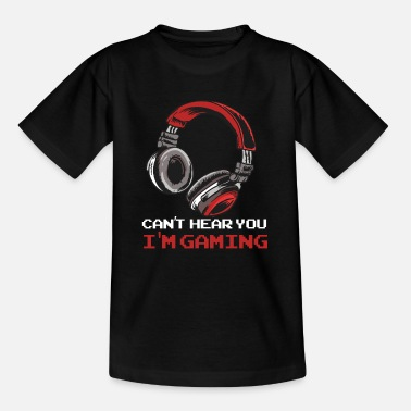 Gaming Can't Hear You I'm Gaming - Videospiele Gamer Clan - Teenager T-Shirt