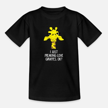 Giraffe Giraffe - I just freaking love giraffes, ok? - Teenage T-Shirt