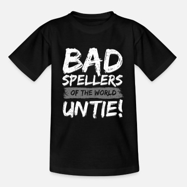 Silver Bad Spellers Of The World Untie - Teenage T-Shirt