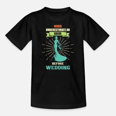 Hochzeitsbrauch Bride JGA wedding - Teenage T-Shirt