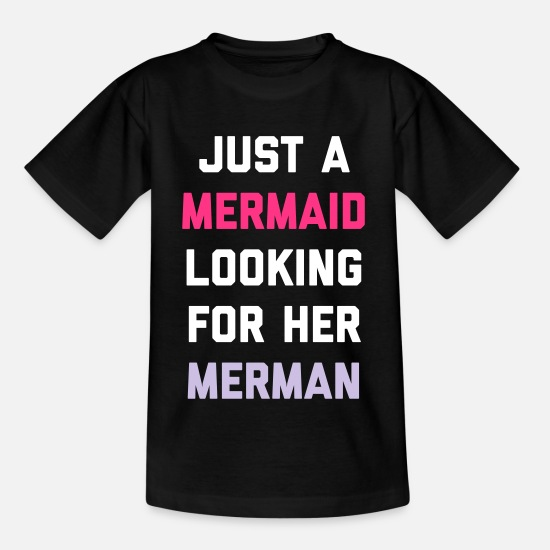 Fantasy T-Shirts - Mermaid Looking For Merman Funny Quote - Teenager T-Shirt Schwarz