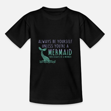 Sprookje Altijd een meraid - Mermaid sprookje gift - Teenager T-shirt