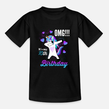 Birthday Oh my god it's my 10th birthday - Teenage T-Shirt