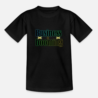 Business is booming black - Teenage T-Shirt