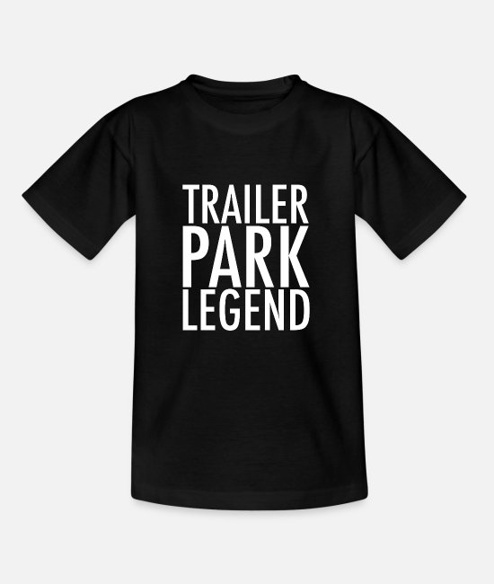 Camper T-Shirts - Trailer Park Legend - Teenager T-Shirt Schwarz