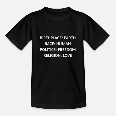 Religion Birthplace earth race human freedom religion love - Teenager T-Shirt