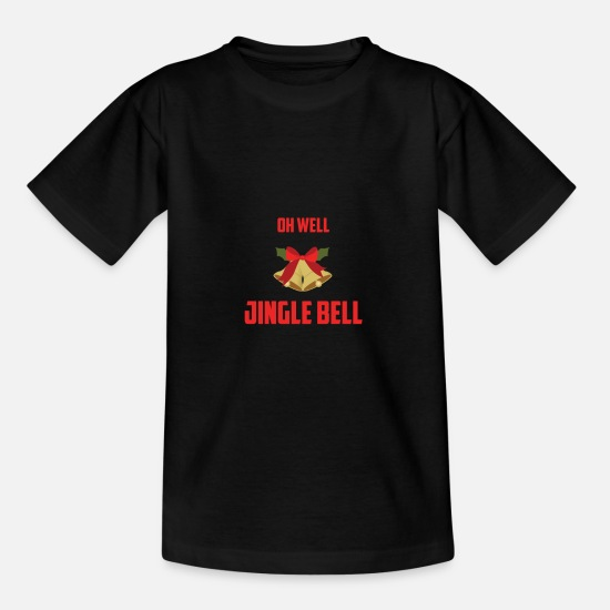 Weihnachtlich T-Shirts - OH WELL JINGLE BELL - Teenager T-Shirt Schwarz