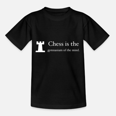 Gymnasium Chess is the gymnasium of the mind - Teenage T-Shirt