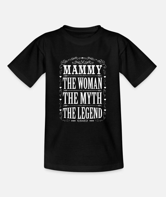 Coolest Mammy Ever T-Shirts - Mammy The Legend... - Teenage T-Shirt black