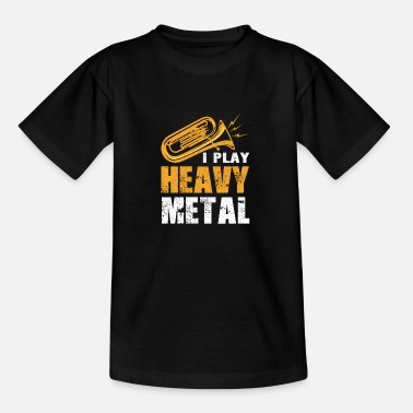 Heavy I Play Heavy Metal Trompete Tuba Blaskapelle - Teenager T-Shirt