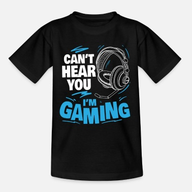 Gaming Can't hear you I'm Gaming Headphone Gamer Geschenk - Teenager T-Shirt