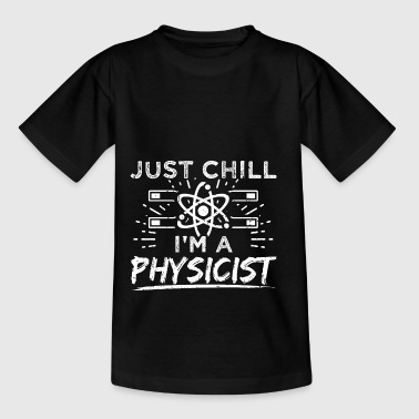 Funny Fysik Fysiker shirt Chill - Teenager-T-shirt