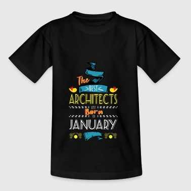 Best Architects are Born in January Gift Idea - Teenage T-shirt