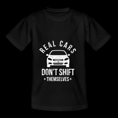 Real Cars Don't Shift - Echte Autos schalten nicht - Teenager T-Shirt