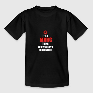 Gift it a thing birthday understand MARC - Teenage T-shirt