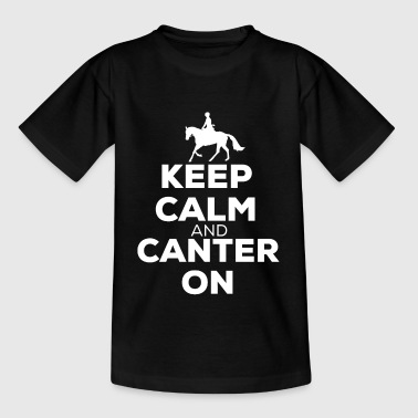 Keep Calm And Canter On - Horses Riding Gift - Teenage T-shirt