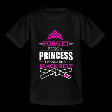 Forget it to be a princess .. - Gift - Teenage T-shirt