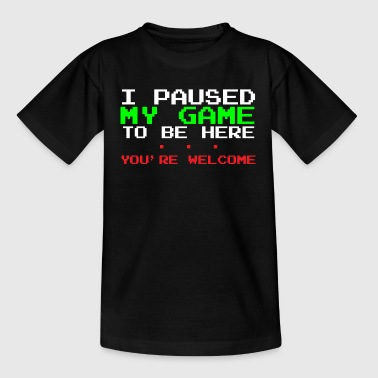 I paused my game Funny Gamer T-shirt - Teenage T-shirt