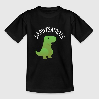 Daddysaurus - Daddy Fathers Day Dinosaur T-Rex - Teenager T-shirt