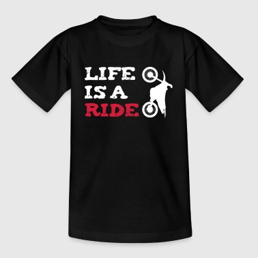Life is a ride - Teenager T-Shirt