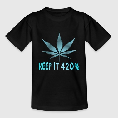 Keep it 420% with weed - Teenage T-shirt