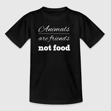 Animal are friends not food - Teenage T-shirt