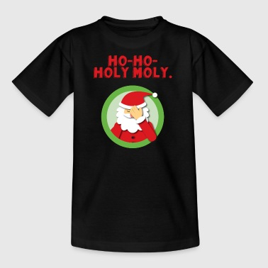 Ho-Ho-Holy Moly - Teenager T-shirt