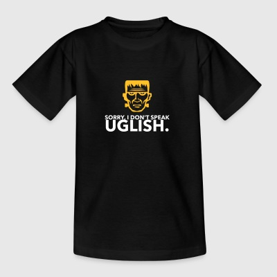 Sorry, ich spreche kein Uglish! - Teenager T-Shirt