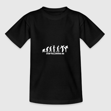 Evolution Stop Following Me Fighting Shirt - Teenage T-shirt