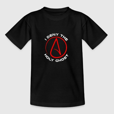 Atheist - I Deny The Holy Ghost - Teenage T-shirt