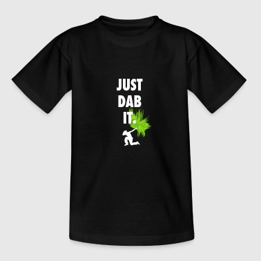 just dab it dabbing touchdown fun cool fun hum LOL - Teenage T-shirt