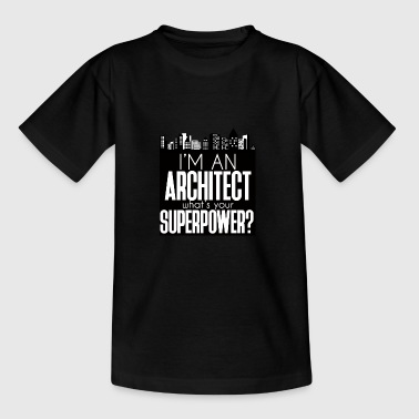 Architect / Architectuur: Ik ben een Architect. Wat is - Teenager T-shirt