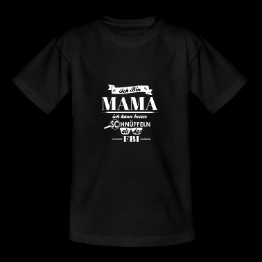 Ich bin Mama - Teenager T-Shirt