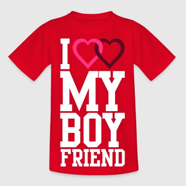 I Love My Boyfriend I love my Boyfriend - Teenage T-Shirt