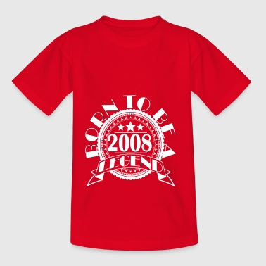 Legend 2008 birth year of birth year - Teenage T-shirt