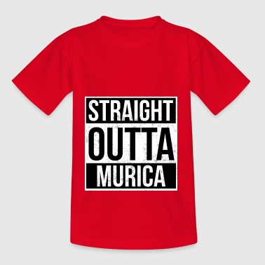 Murica Straight Outta Murica! | Best country - Teenage T-Shirt
