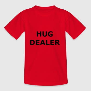 Hug Dealer - koester me - Hug - Teenager T-shirt