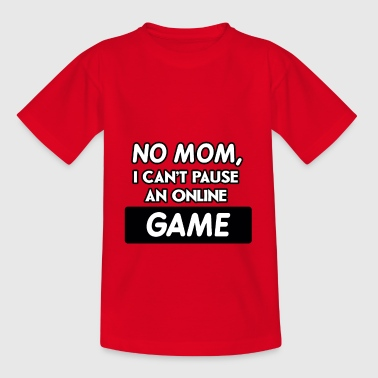 no mom i can t break an online game - Teenage T-Shirt
