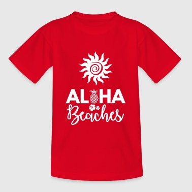 Beach - Holidays - Holidays - Summer - Aloha - Teenage T-Shirt