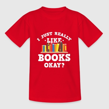 Cool I Just Really Like Books Okay? T-Shirt - Teenage T-Shirt
