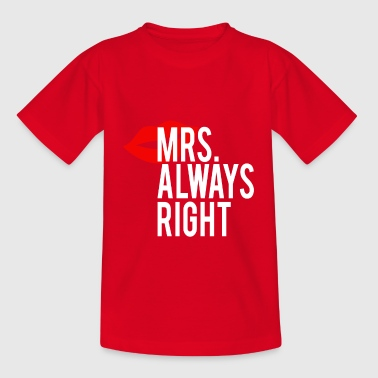 Mr. Right und Mrs Always Right Couple Design - Teenager T-Shirt