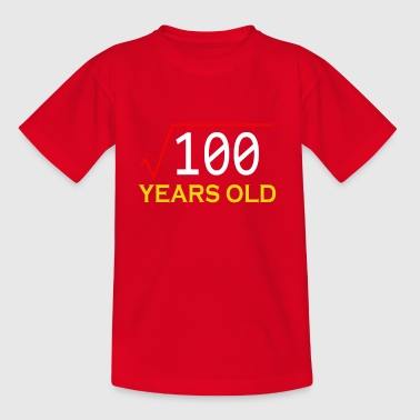 Square Root Square root of 100 years old - Teenage T-Shirt