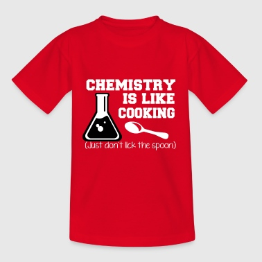 Chemystry is like cooking funny slogan - Teenage T-Shirt