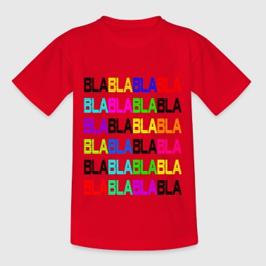 BlaBlaBla - Bunts Statement Shirt Design - Teenager T-Shirt