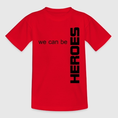 We Can Be Heroes - we will be heroes - Teenage T-Shirt