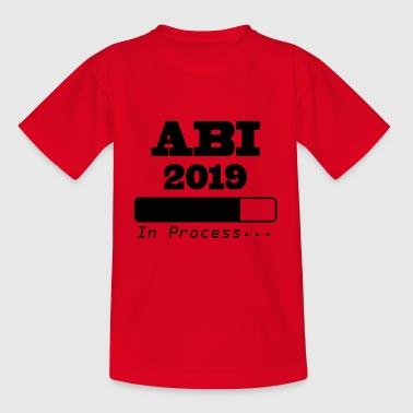 Abi 2019 In Process - Geschenk für Abiturient/-in - Teenager T-Shirt